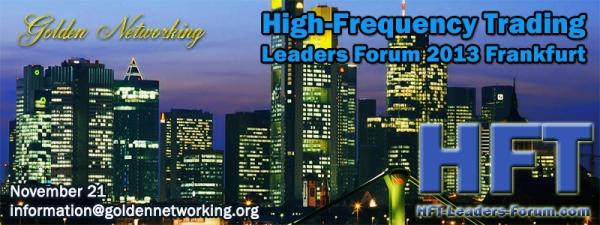 High-Frequency Trading Leaders Forum 2013 Frankfurt