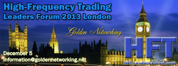 High-Frequency Trading Leaders Forum 2013 London