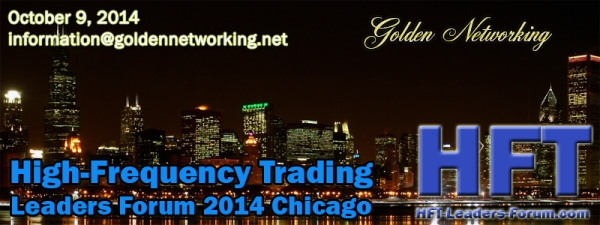 High-Frequency Trading Leaders Forum 2014 Chicago