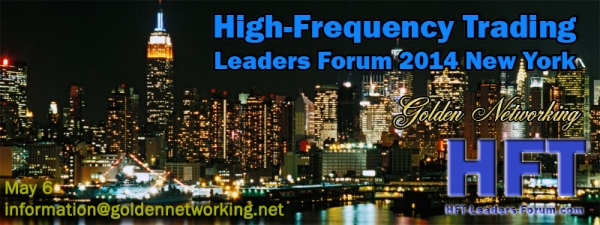 High-Frequency Trading Leaders Forum 2014 New York City