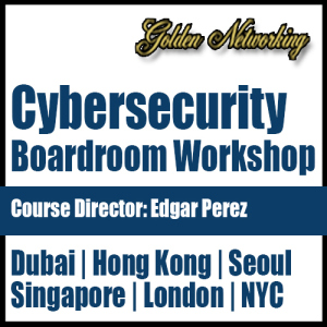 Cybersecurity Boardroom Workshop 2015, How Boards of Directors and CXOs Can Build the Proper Foundation to Address Today's Information Security Challenges